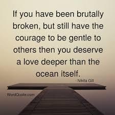 if you have been brutslly broken